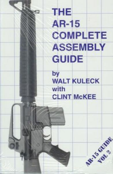 THE AR-15 COMPLETE ASSEMBLY GUIDE VOL. 2